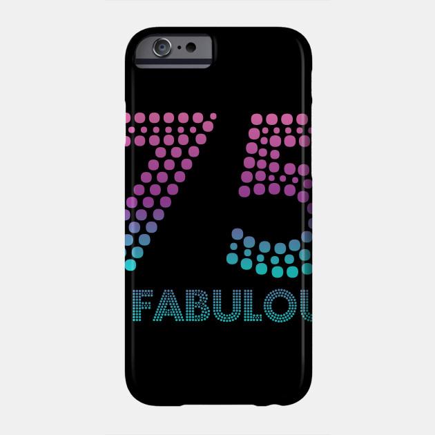 75 And Fabulous TShirt 75th Birthday Shirt Gift Phone Case