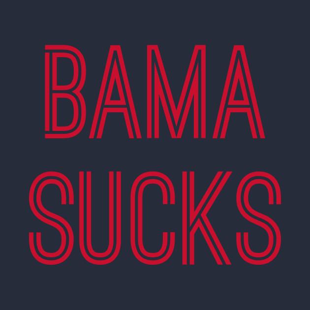 Bama Sucks (Red Text)