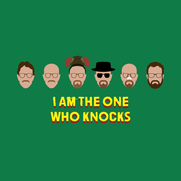 I am the one who knocks