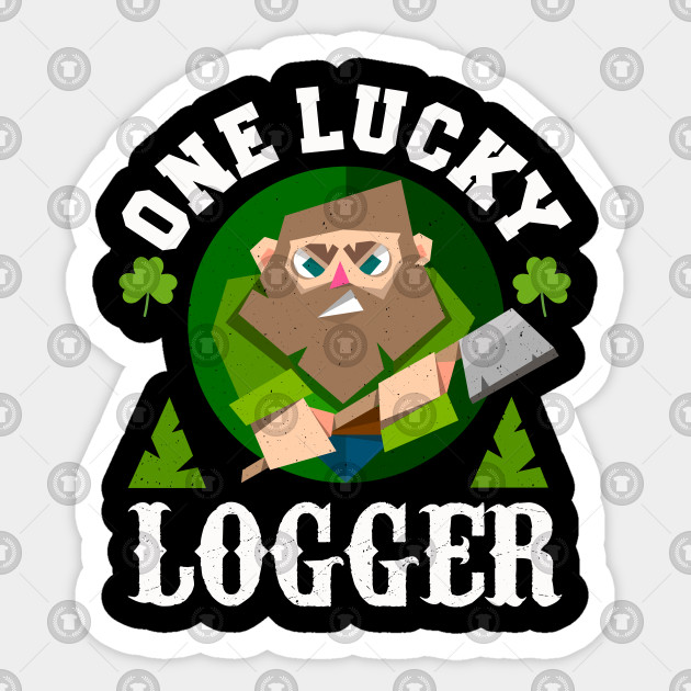 One Lucky Logger