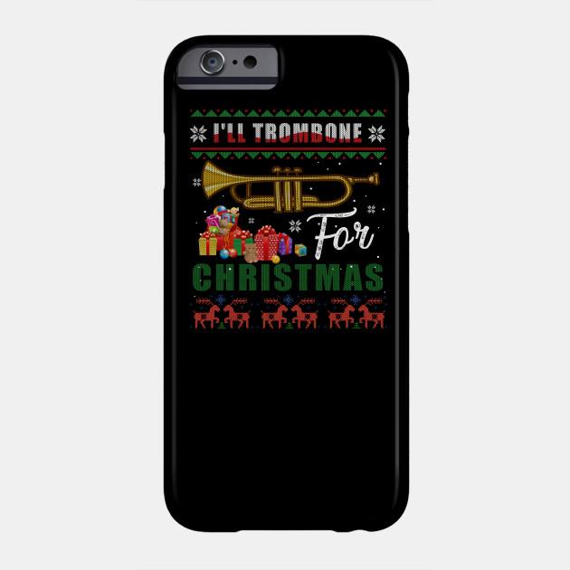 Trombone Lover Christmas Tee I'll Trombone For Christmas Phone Case