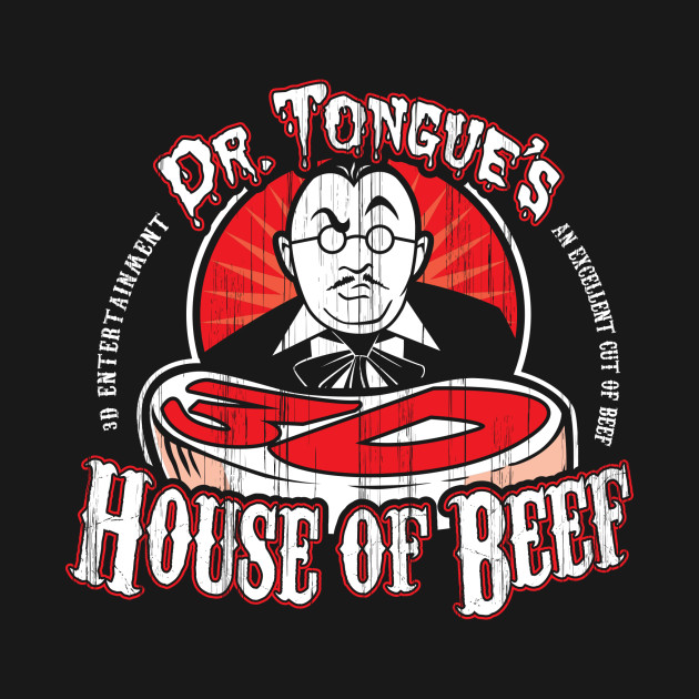 Dr. Tongue's 3D House of Beef