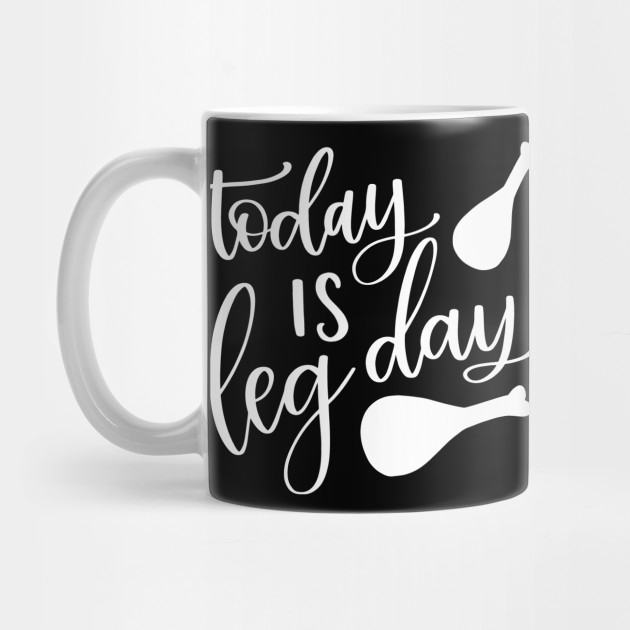 Thanksgiving Turkey Today is Leg Day Thanksgiving Dinner Attire Mug