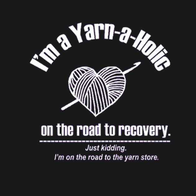 I'm a Yarn-a Holic