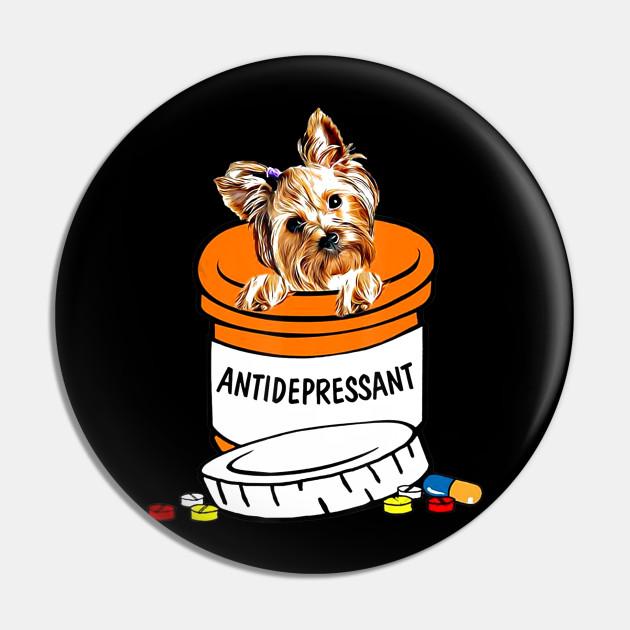 Yorkshire Terrier Antidepressant Tshirt Anti Depressants