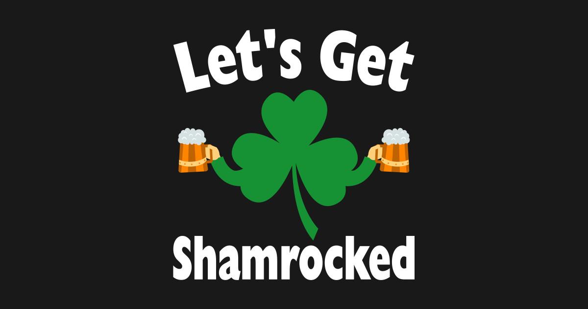 b86ceb6f Saint Patricks Day Shirts Women Funny Let's Get Shamrocked Shirt Drinking Tee  T-Shirt
