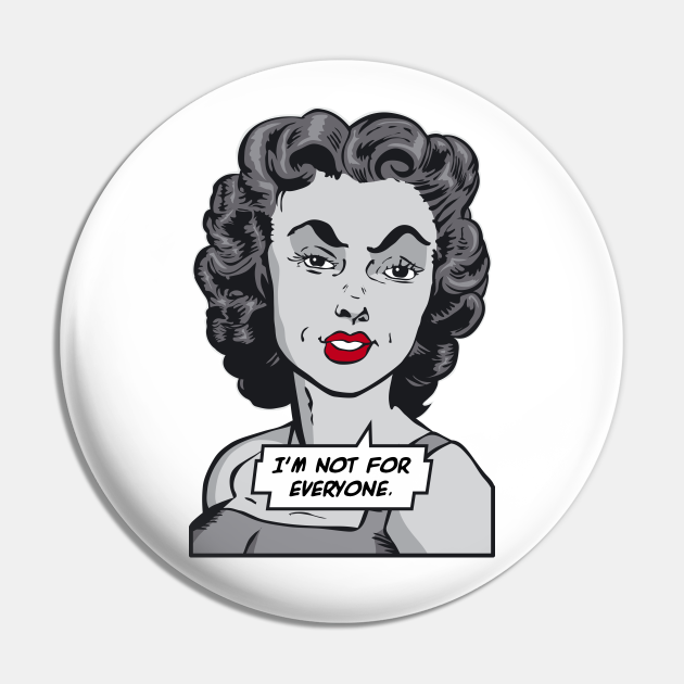 I'm Not For Everyone Sarcastic Vintage Pop Art Girl