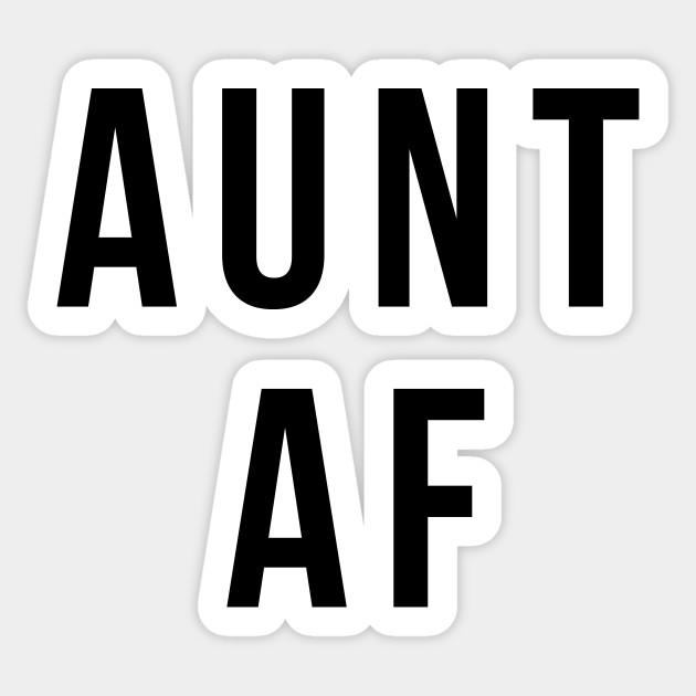Text: Aunt AF