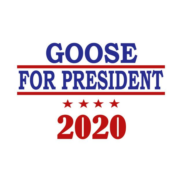 Goose for President