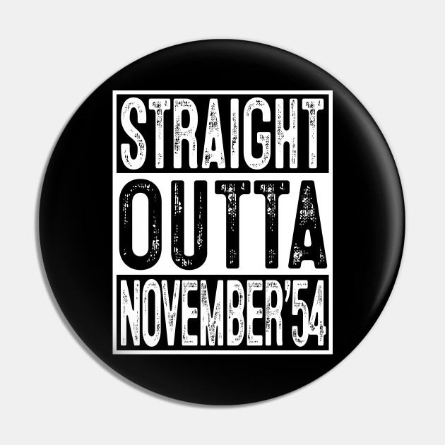 Straight Outta November 1954 65th Birthday Gift 65 Year Old
