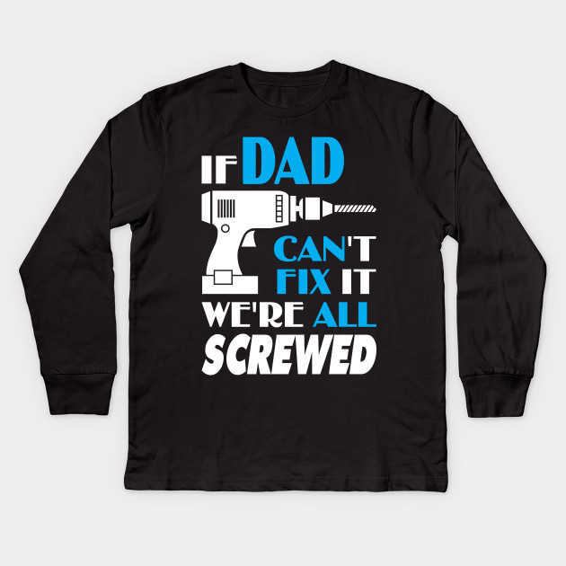 171cadc3 Dad shirt Best gift for Dad, Father, Grandpa - Dad Name - Kids Long ...