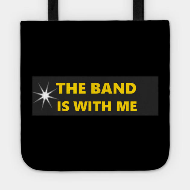 THE BAND IS WITH ME