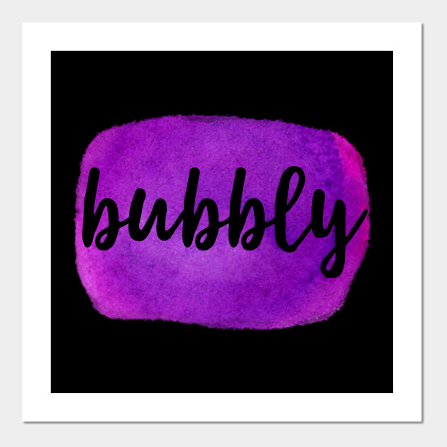 T-Shirts With Positive Sayings - Bubbly - Watercolor