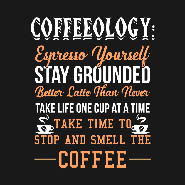 coffeeology funny coffee quotes t shirt coffee long sleeve t