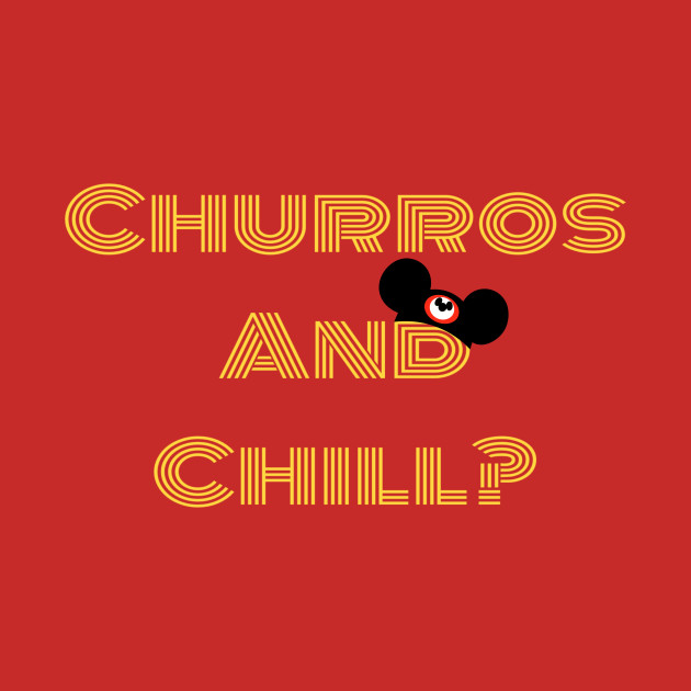 Churros and chill?