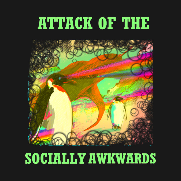 Socially awkward fights back!