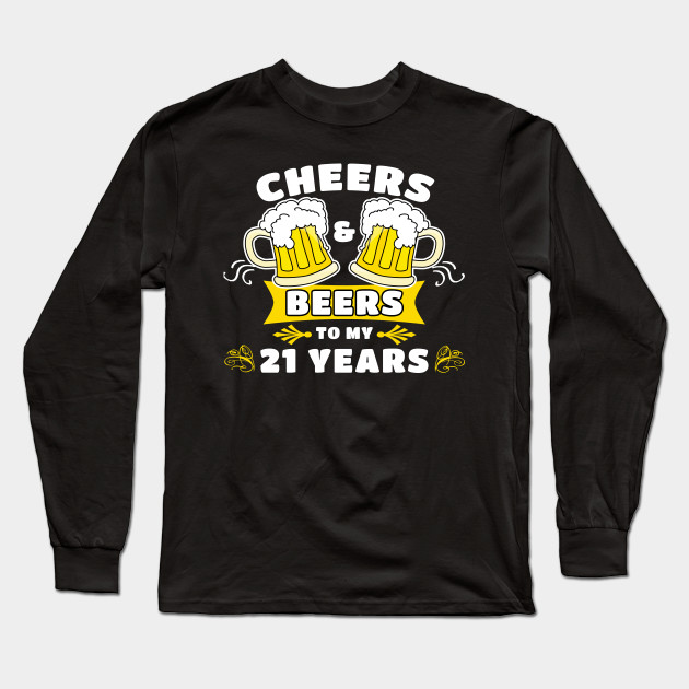 Cheers And Beers To My 21 Years 45th Birthday Party Gift Long Sleeve T Shirt