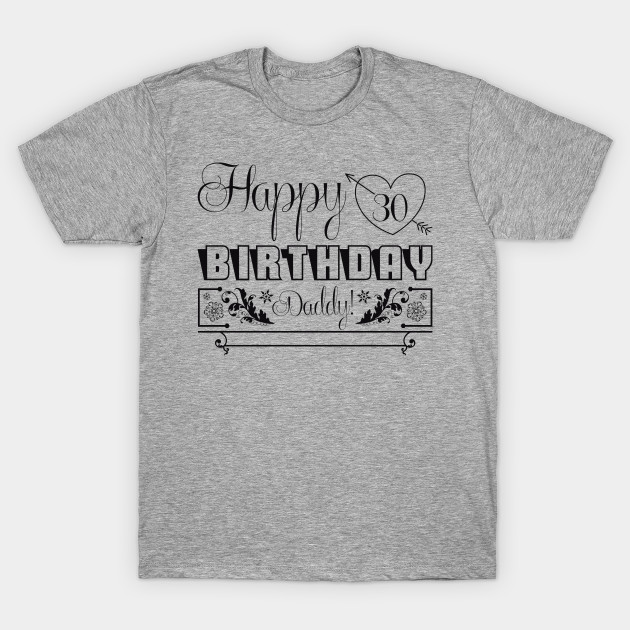 Birthday Tshirt Happy Daddy T Shirt