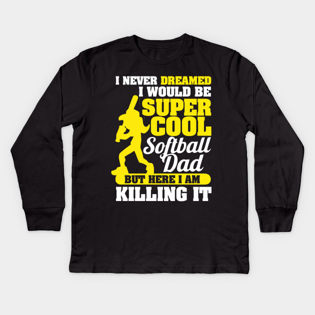 9d1cf2449 Super Cool Softball Dad T Shirts Fathers Day Gifts Kids Long Sleeve T-Shirt