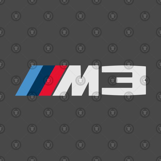 Bmw M3 M Sport Bmw M3 M Sport Logo T Shirt Teepublic