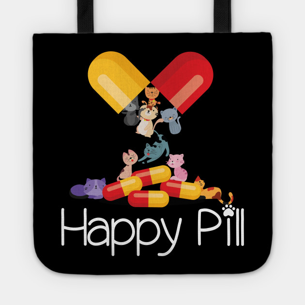 Cats Happy Pill T Shirt Lover Funny Gifts Idea Tote