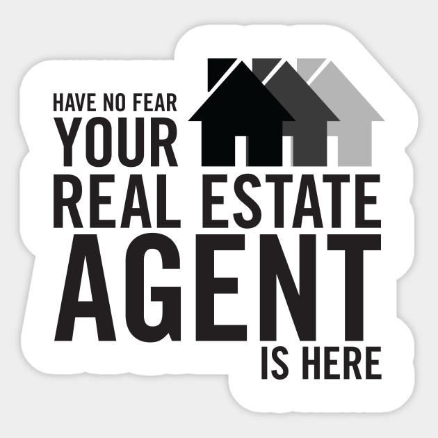 Have No Fear Real Estate T Shirt Sticker