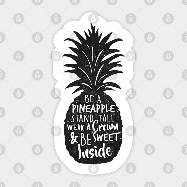 Be A Pineapple Stand Tall Wear A Crown Be Sweet T Shirt Pineapple Beach Sticker Teepublic Uk