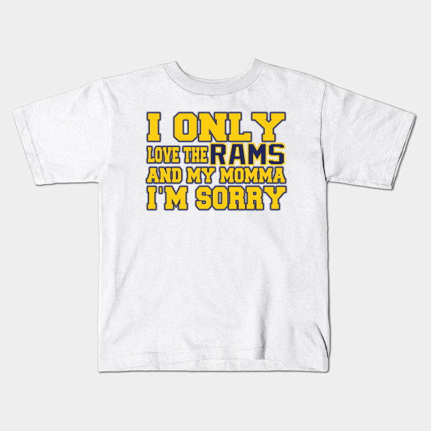 hot sale online cf833 1bccb Only Love the Rams and My Momma!