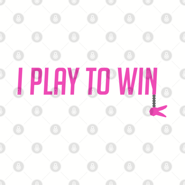 I play to win