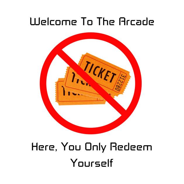 Redeem Yourself, Not Tickets