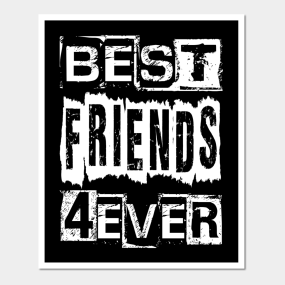 Best Friends 4ever Posters And Art