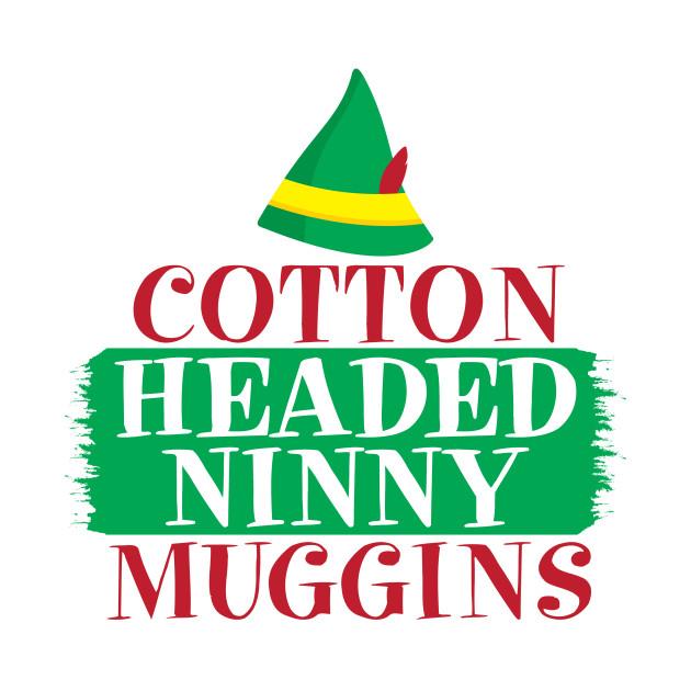 Cotten Headed Ninny Muggins Elf Movie