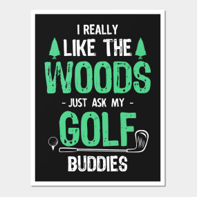 Golfing Is Best Spent In The Woods Wall Art