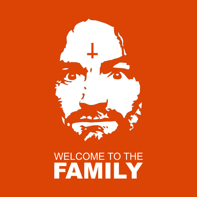 Charles Manson - Welcome to the family - Shirt