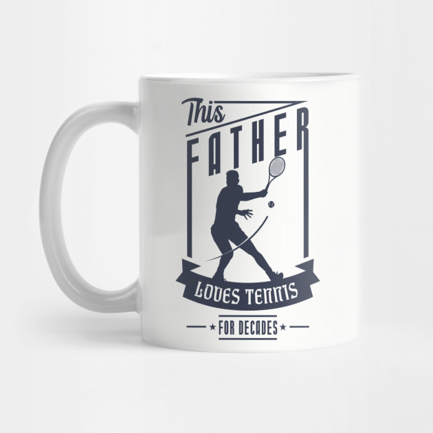 Father Loves Tennis for Father's Day gift Mug