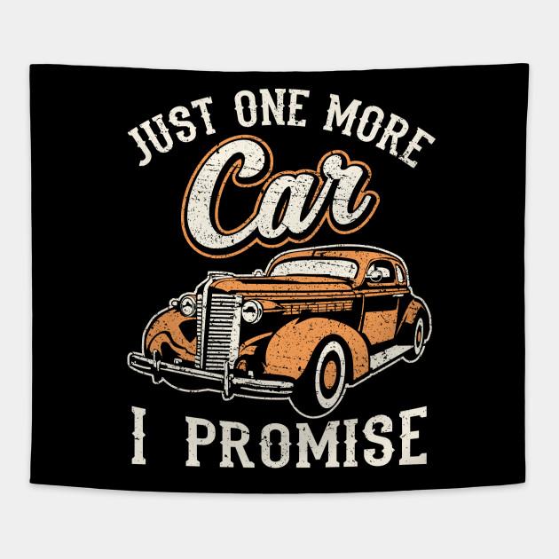 4842fd674 Vintage Car Fan Just One More Car I Promise T Shirt - Vintage Cars ...