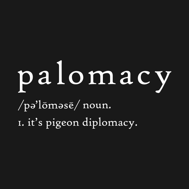 Palomacy Dictionary Definition (White)