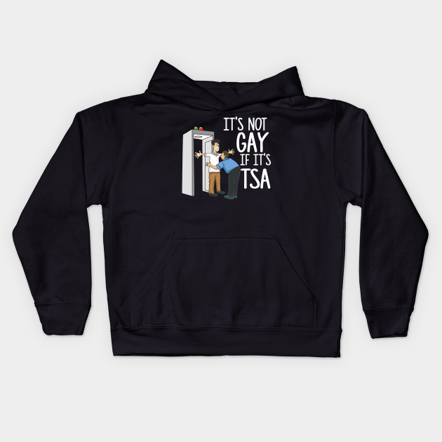 bf2246e44e It's Not Gay If It's TSA T-Shirt I TSA Survivor - Funny Airport ...