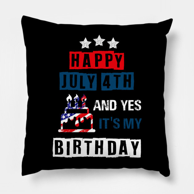 Happy 4th Of July And Yes Its My Birthday Happy 4th Of July