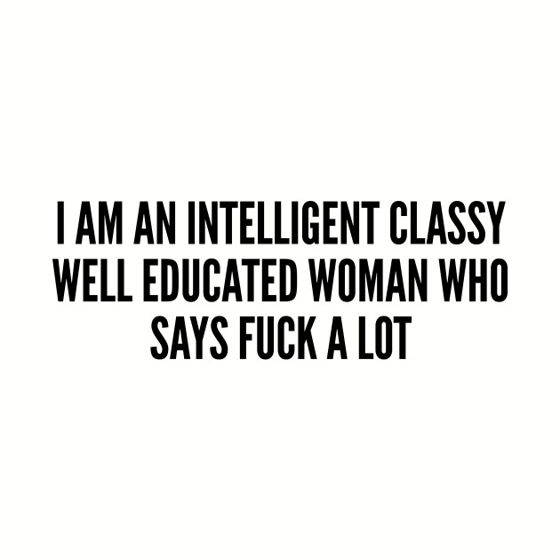 Funny Intelligent Classy Well Educated Woman Funny Joke
