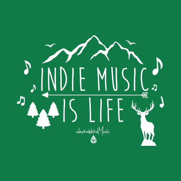 Indie Music Is Life