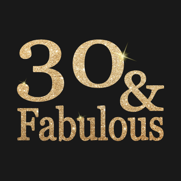 d3cd66f06 Funny 30th Birthday - 30 and Fabulous - 30th Birthday Gifts - T ...