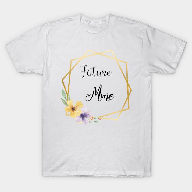 Future Mme Future Mme T Shirt Teepublic
