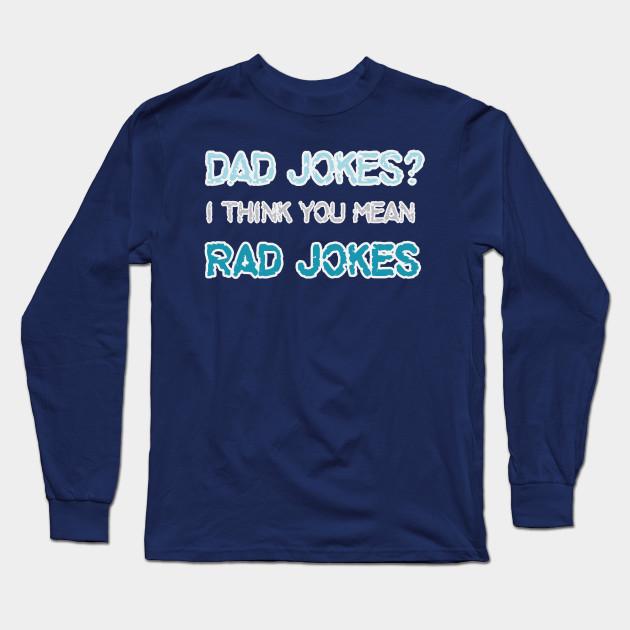 4955cbb1 Dad Jokes - Funny Fathers Day - Dad - Long Sleeve T-Shirt | TeePublic