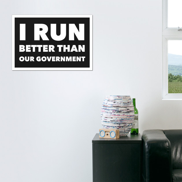 I Run Better Than Our Government