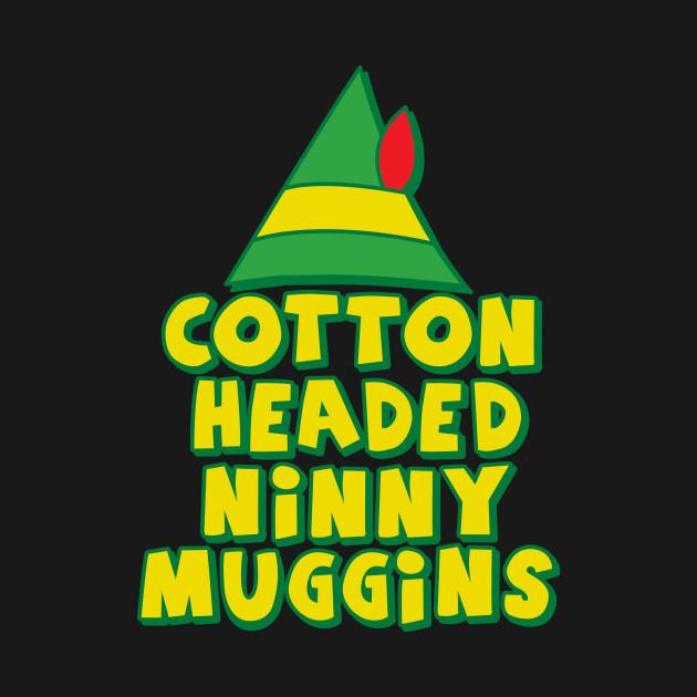 Cotton Headed Ninny Muggins