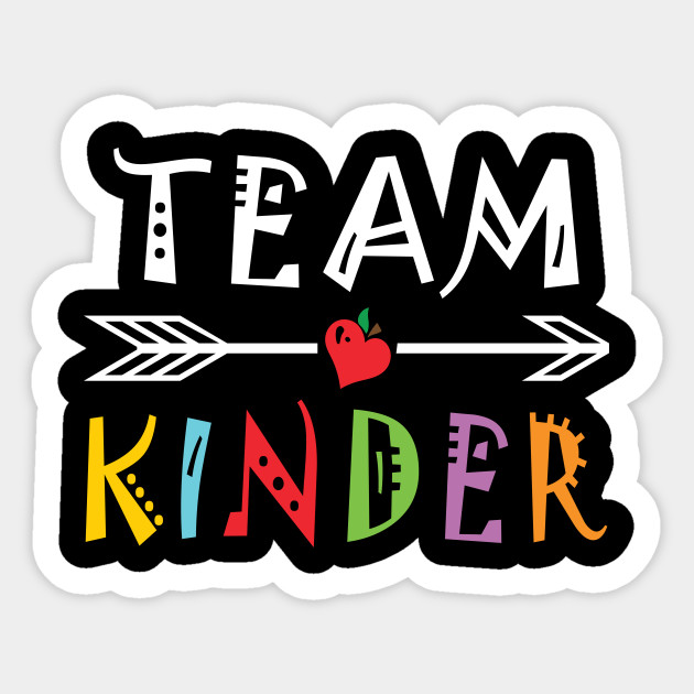 Team Kinder, Kindergarten Grade Squad Gifts - Kindergarten ...