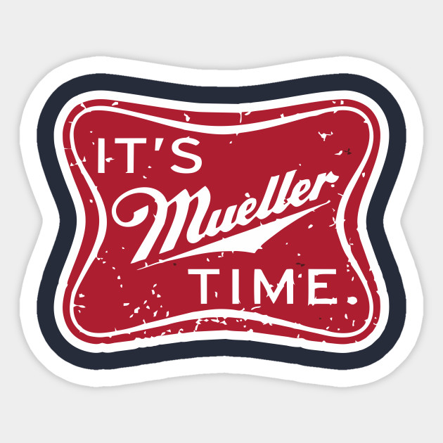0bb6d80cb It's Mueller Time Shirt Special Prosecutor Parody Funny Gift - Its ...