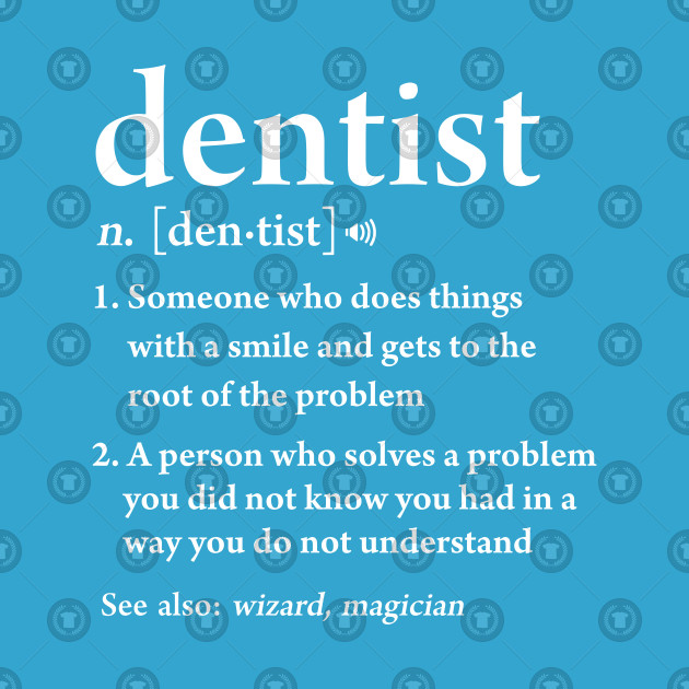 Dentist Definition Funny Dental Hygienist Assistant Gift