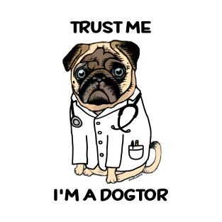 TRUST ME I'M A DOGTOR PUG t-shirts